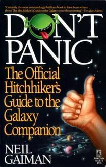 Picture of a book: Don't Panic: The Official Hitchhiker's Guide To The Galaxy Companion