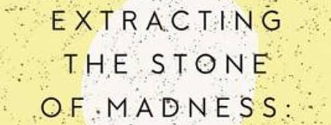 Image of Extracting The Stone Of Madness: Poems 1962 - 1972