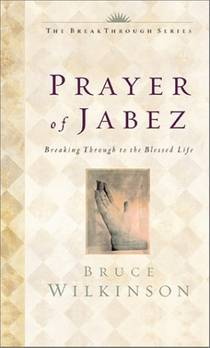 Picture of a book: The Prayer Of Jabez:  Breaking Through To The Blessed Life
