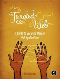 Picture of a book: The Tangled Web: A Guide to Securing Modern Web Applications