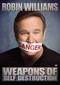 Picture of a TV show: Robin Williams: Weapons Of Self Destruction