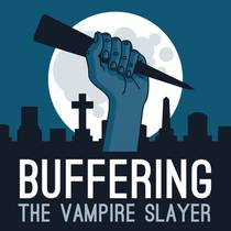 Picture of a podcast: Buffering The Vampire Slayer | A Buffy The Vampire Slayer Podcast
