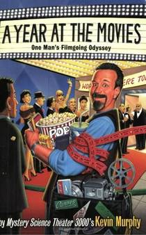 Picture of a book: A Year at the Movies: One Man's Filmgoing Odyssey