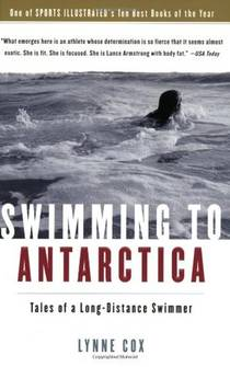 Picture of a book: Swimming To Antarctica: Tales Of A Long-Distance Swimmer