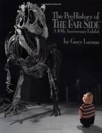 Picture of a book: The PreHistory of The Far Side: A 10th Anniversary Exhibit