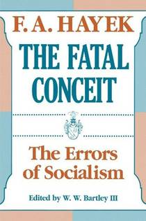 Picture of a book: The Fatal Conceit: The Errors Of Socialism