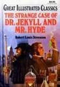 Picture of a book: The Strange Case of Dr. Jekyll and Mr. Hyde (Great Illustrated Classics)