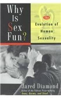 Picture of a book: Why Is Sex Fun? The Evolution of Human Sexuality