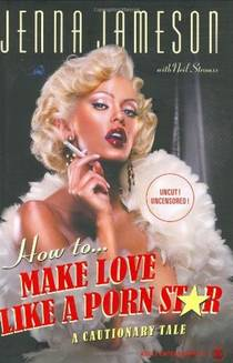 Picture of a book: How To Make Love Like A Porn Star: A Cautionary Tale