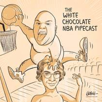Picture of a podcast: White Chocolate Nba Pipecast
