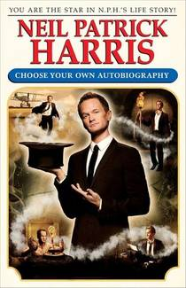 Picture of a book: Neil Patrick Harris: Choose Your Own Autobiography