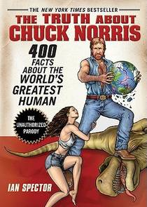 Picture of a book: The Truth About Chuck Norris: 400 Facts About the World's Greatest Human