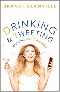 Picture of a book: Drinking And Tweeting And Other Brandi Blunders