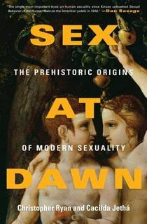 Picture of a book: Sex At Dawn: The Prehistoric Origins Of Modern Sexuality