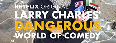 Image of Larry Charles' Dangerous World Of Comedy