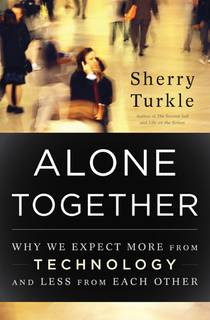 Picture of a book: Alone Together: Why We Expect More From Technology And Less From Each Other