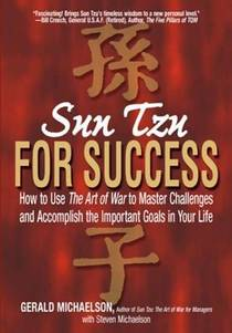 Picture of a book: Sun Tzu For Success: How to Use the Art of War to Master Challenges and Accomplish the Important Goals in Your Life