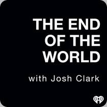Picture of a podcast: The End Of The World With Josh Clark
