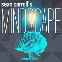 Picture of a podcast: Sean Carroll's Mindscape: Science, Society, Philosophy, Culture, Arts, And Ideas