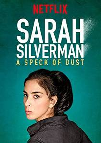 Picture of a TV show: Sarah Silverman: A Speck Of Dust
