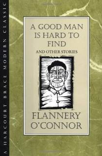 Picture of a book: A Good Man Is Hard To Find And Other Stories