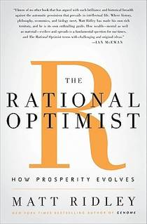 Picture of a book: The Rational Optimist: How Prosperity Evolves