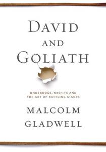 Picture of a book: David And Goliath: Underdogs, Misfits, And The Art Of Battling Giants