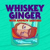 Picture of a podcast: Whiskey Ginger W/ Andrew Santino
