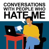 Picture of a podcast: Conversations With People Who Hate Me