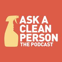 Picture of a podcast: Ask a Clean Person