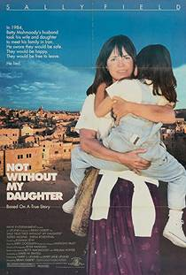 Picture of a movie: Not Without My Daughter