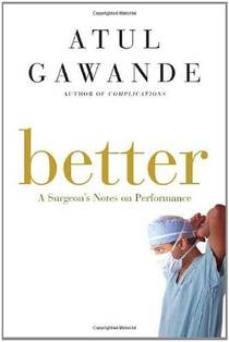 Picture of a book: Better: A Surgeon's Notes On Performance