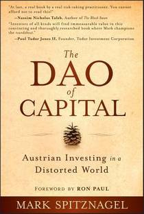 Picture of a book: The Dao Of Capital: Austrian Investing In A Distorted World