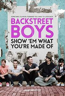 Picture of a movie: Backstreet Boys: Show 'em What You're Made Of