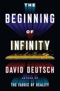 Picture of a book: The Beginning Of Infinity: Explanations That Transform The World