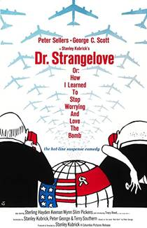 Picture of a movie: Dr. Strangelove Or: How I Learned To Stop Worrying And Love The Bomb