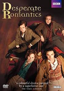 Picture of a TV show: Desperate Romantics