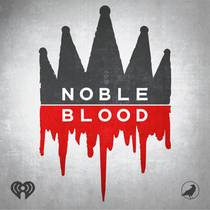Picture of a podcast: Noble Blood