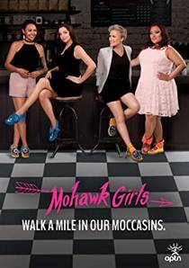 Picture of a TV show: Mohawk Girls