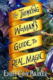 Picture of a book: The Thinking Woman's Guide To Real Magic