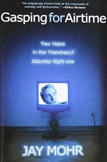Picture of a book: Gasping For Airtime: Two Years In The Trenches Of Saturday Night Live