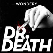 Picture of a podcast: Dr. Death