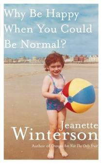 Picture of a book: Why Be Happy When You Could Be Normal?