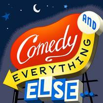 Picture of a podcast: Comedy And Everything Else...