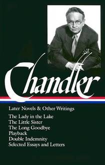 Picture of a book: Later Novels and Other Writings: The Lady in the Lake / The Little Sister / The Long Goodbye / Playback / Double Indemnity (scre