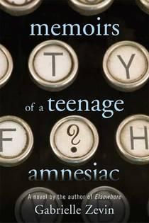 Picture of a book: Memoirs Of A Teenage Amnesiac