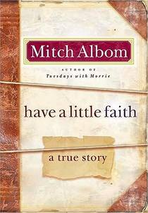 Picture of a book: Have A Little Faith: A True Story