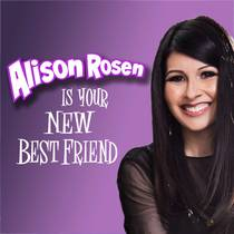 Picture of a podcast: Alison Rosen Is Your New Best Friend