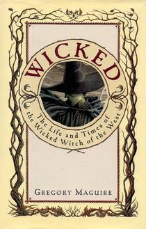 Picture of a book: Wicked: The Life And Times Of The Wicked Witch Of The West