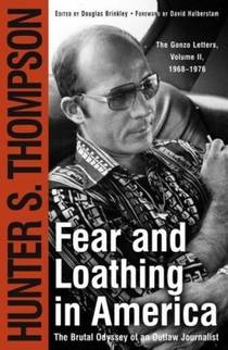 Picture of a book: Fear And Loathing In America: The Brutal Odyssey Of An Outlaw Journalist, 1968-1976